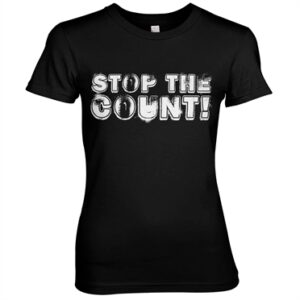 STOP THE COUNT! Girly Tee