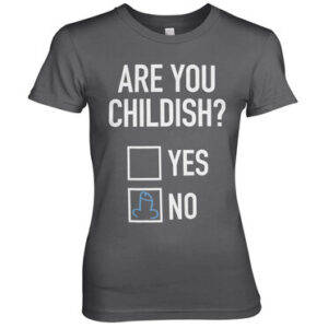 Are You Childish Girly Tee