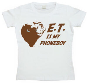 E.T. Is My Phoneboy Girly T-shirt