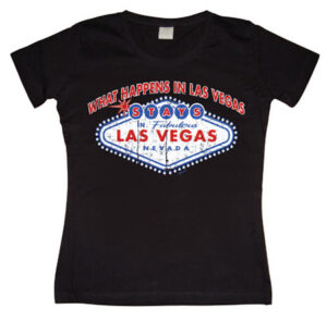 What Happens In Vegas Stays In Vegas Girly T-shirt